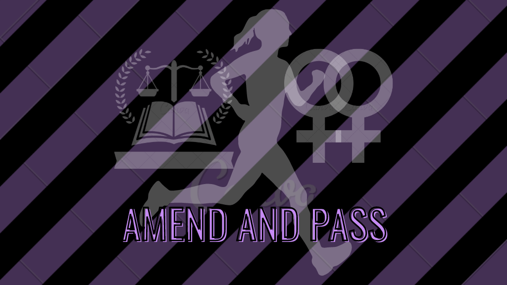 """Image of a female silhouette running, with a double-venus symbol and Scale of Justice symbol with a book in the background. The phrase """"AMEND AND PASS"""" is written on the image."""
